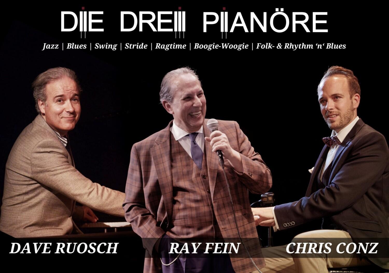 Concert & Dine: «Die drei Pianöre» mit Ray Fein, Chris Conz & Dave Ruosch
